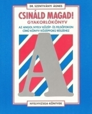 Csináld Magad! - Gyakorlókönyv az angol közép- és felsőfokon című könyv középfokú részéhez