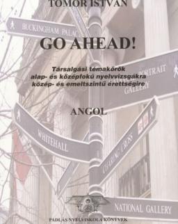 Go Ahead! Társalgási témakörök alap- és középfokú nyelvvizsgákra közép- és emeltszintű érettségire
