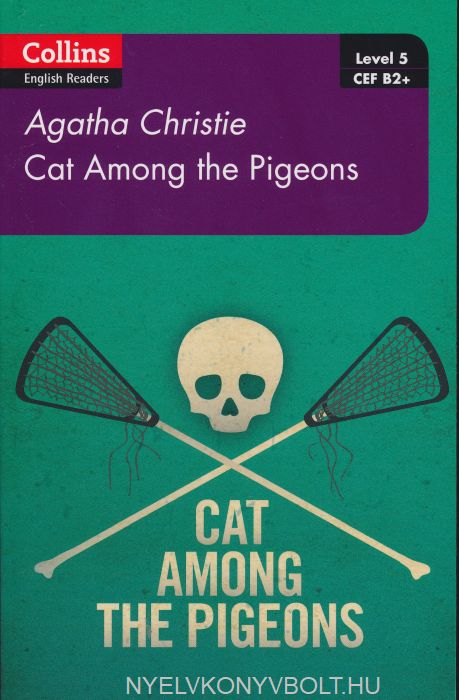 Cat Among the Pigeons - Collins Agatha Christie ELT Readers level 5