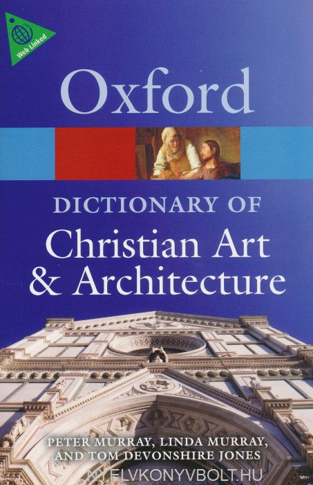 Oxford Dictionary of Christian Art and Architecture - Second Edition