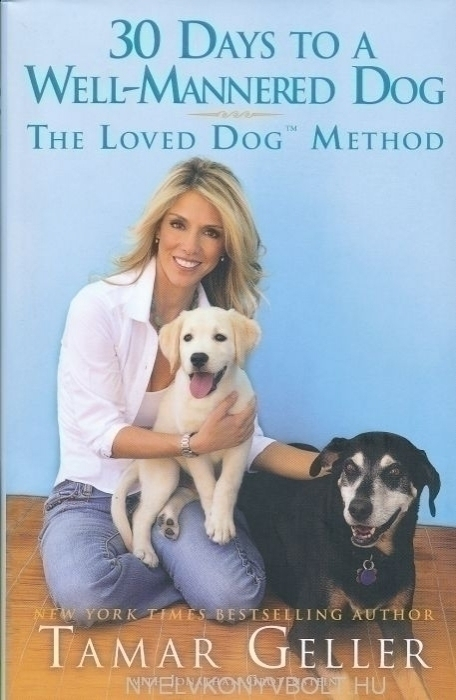30 Days to a Well-Mannered Dog - The Loved Dog Method
