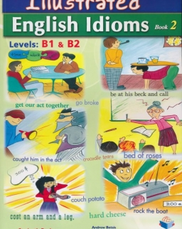 Illustrated English Idioms Book 2 Levels B1 & B2 Student's Book with Key