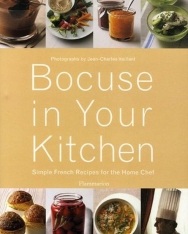 Bocuse in Your Kitchen - Simple French Recipes for the Home Chef