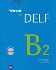 Réussir le Delf B2 (CD Audio Inclus)