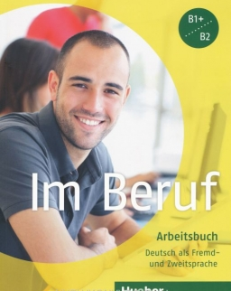 Im Beruf Arbeitsbuch - B1+/B2