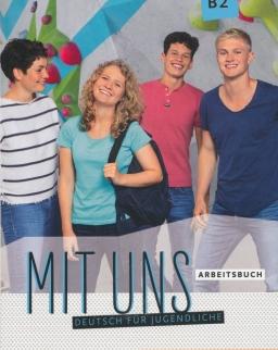 Mit uns B2 Arbeitsbuch. Deutsch für Jugendliche