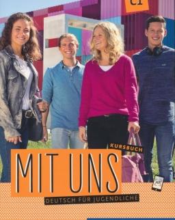 Mit uns C1 Kursbuch. Deutsch für Jugendliche. Deutsch als Fremdsprache