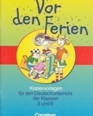 Vor den Ferien Kopiervorlagen für den Deutschunterricht der Klassen 5 und 6