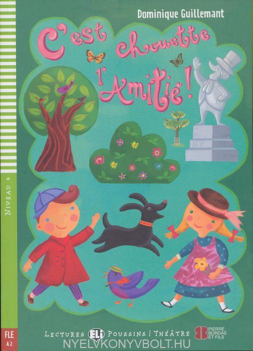 C'est chouette l'Amitié - Livre et CD Audio - Lectures Poussins Théátre Niveau 4 (A2)