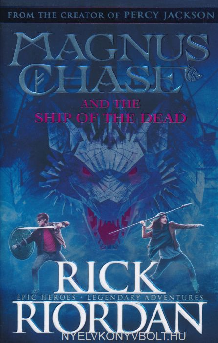 Rick Riordan: Magnus Chase and the Ship of the Dead (Magnus Chase Book 3)