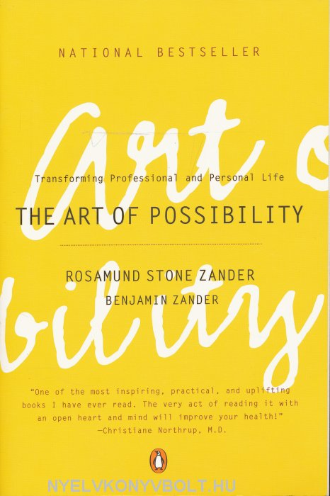 Benjamin Zander: The Art of Possibility - Practices in Leadership, Relationship and Passion