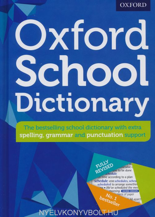 Oxford School Dictionary: The UK's bestselling dictionary for children aged 10+