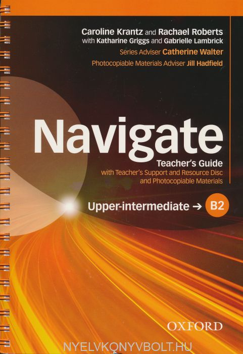 Navigate Upper Intermediate B2 Teacher's Guide with Teacher's Support & Resource Disc