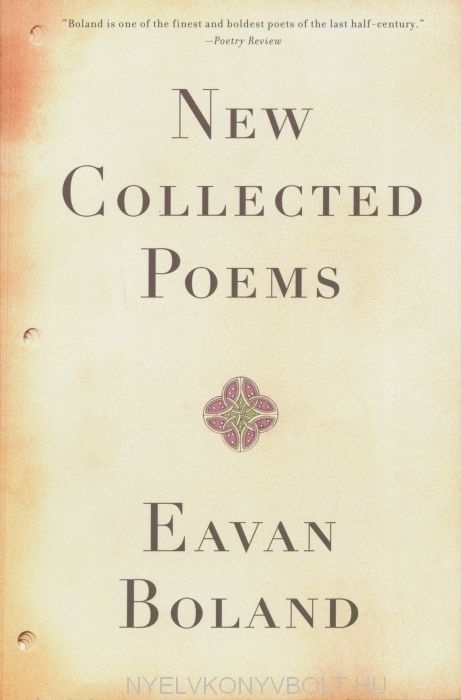 Eavan Boland: New Collected Poems