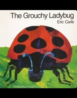 Eric Carle: The Grouchy Ladybug Board Book
