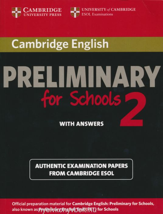 Cambridge English Preliminary for Schools 2 - Student's Book with Answers Authentic Examination Papers from Cambridge ESOL