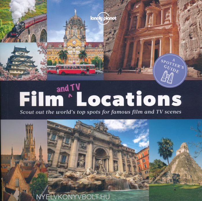 A Spotter's Guide to Film and TV Locations (Lonely Planet)