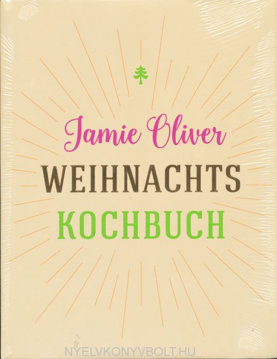 Jamie Oliver: Weihnachts Kochbuch