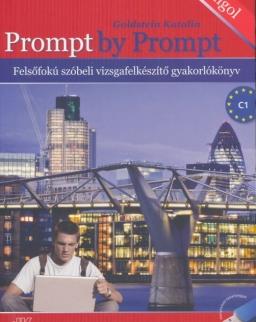 Prompt by Prompt - Felsőfokú szóbeli vizsgafelkészítő gyakorlókönyv Letölthető hanganyaggal