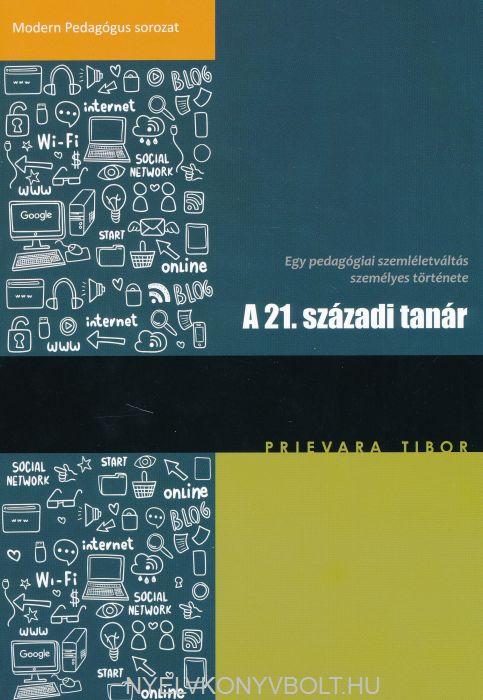 A 21. századi tanár - Egy pedagógiai szemléletváltás személyes története