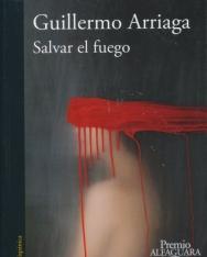 Guillermo Arriaga:Salvar el fuego