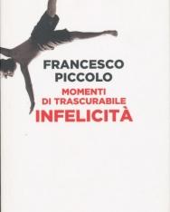 Francesco Piccolo: Momenti di trascurabile infelicita