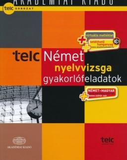 TELC Német nyelvvizsga gyakorlófeladatok - alap- és középfok (B1-B2) - Virtuális Melléklettel, letölthető hanganyaggal és Német-Magyar Nyelvvizsgaszótárral