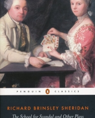 Richard Brinsley Sheridan: The School for Scandal and Other Plays