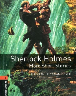 Sherlock Holmes More Short Stories - Oxford Bookworms Library Level 2