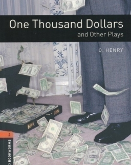 One Thousand Dollars and Other Plays - Oxford Bookworms Library Level 2