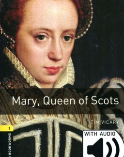 Mary, Queen of Scots - Oxford Bookworms Library Level 1 with Audio Download