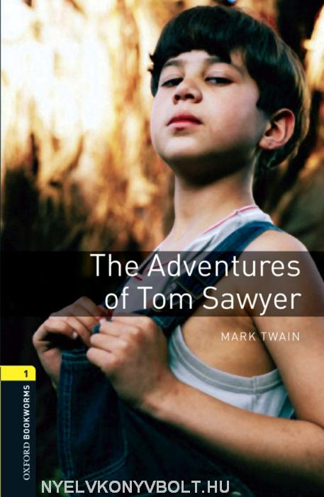 The Adventures of Tom Sawyer - Oxford Bookworms Library Level 1