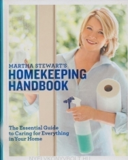 Martha Stewart's Homekeeping Handbook - The Essential Guide to Caring for Everything in Your Home