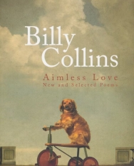 Billy Collins: Aimless Love: New and Selected Poems