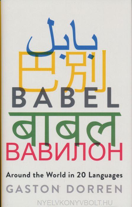 Gaston Dorren: Babel: Around the World in 20 Languages