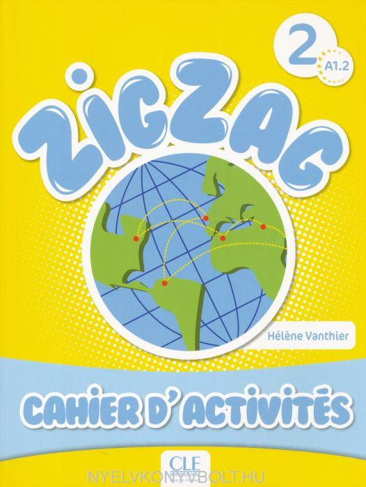 ZigZag 2 Cahier d'activités A1.2