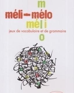 Méli-Mélo - Jeux de vocabulaire et de grammaire en français langue étrangere