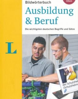 Langenscheidt Bildwörterbuch Ausbildung & Beruf - Deutsch als Fremdsprache: Die wichtigsten deutschen Begriffe und Sätze