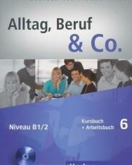Alltag, Beruf & Co. 6 Kursbuch und Arbeitsbuch mit Audio CD zum Arbeitsbuch
