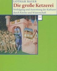 Lothar Baier: Die große Ketzerei