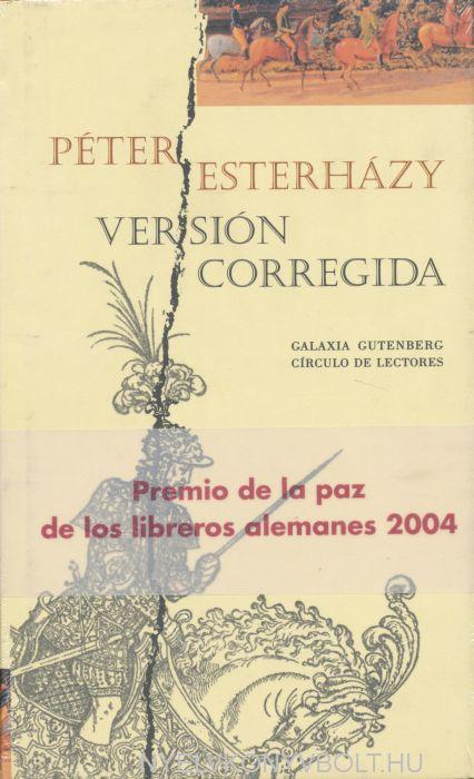Esterházy Péter: Versión corregida (Javított kiadás spanyol nyelven)