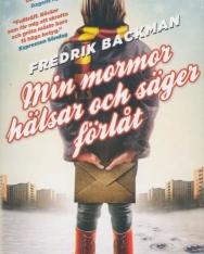 Fredrik Backman: Min mormor hälsar och säger förlat