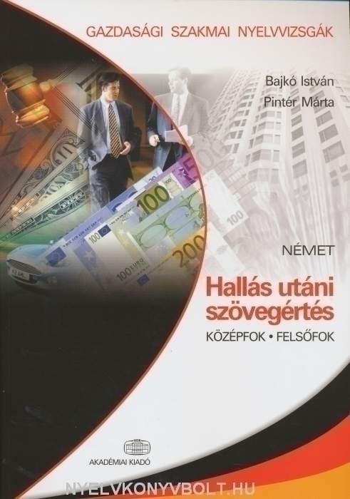 Gazdasági szakmai nyelvvizsgák Hallás utáni szövegértés közép- és felsőfok + kazetta