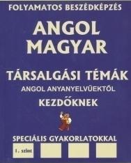 Angol-Magyar Társalgási Témák angol anyanyelvűektől kezdőknek 1.szint + MP3