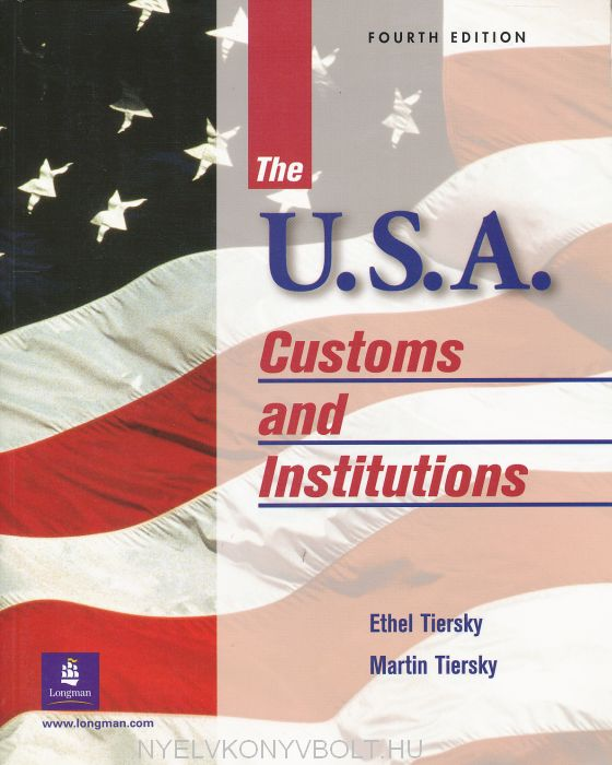 The U.S.A. - Customs and Institutions
