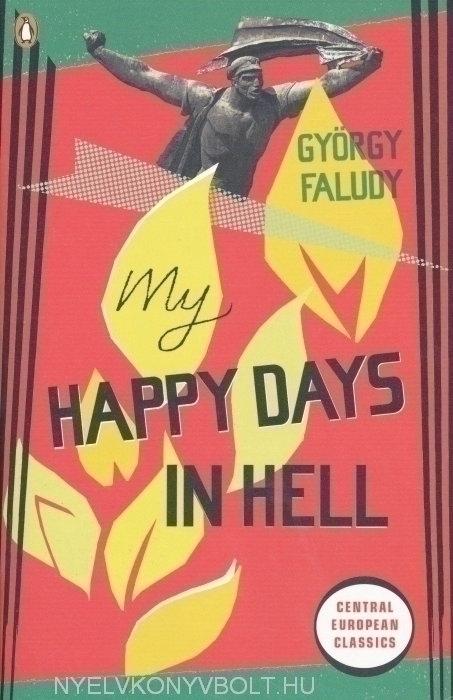 Faludy György: My Happy Days in Hell (Pokolbéli víg napjaim angol nyelven)