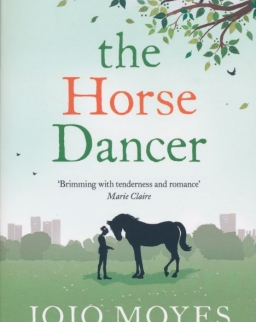 Jojo Moyes: The Horse Dancer