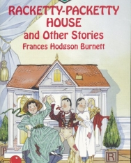 Frances Hodgson Burnett: Racketty-Packetty House and Other Stories