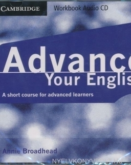 Advance Your English - A Short Course for Advanced Learners Workbook Audio CD