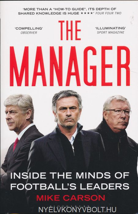 Mike Carson: The Manager: Inside the Minds of Football's Leaders